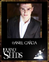 Daniel Garcia- Actor Writer- Journey of the seeds
